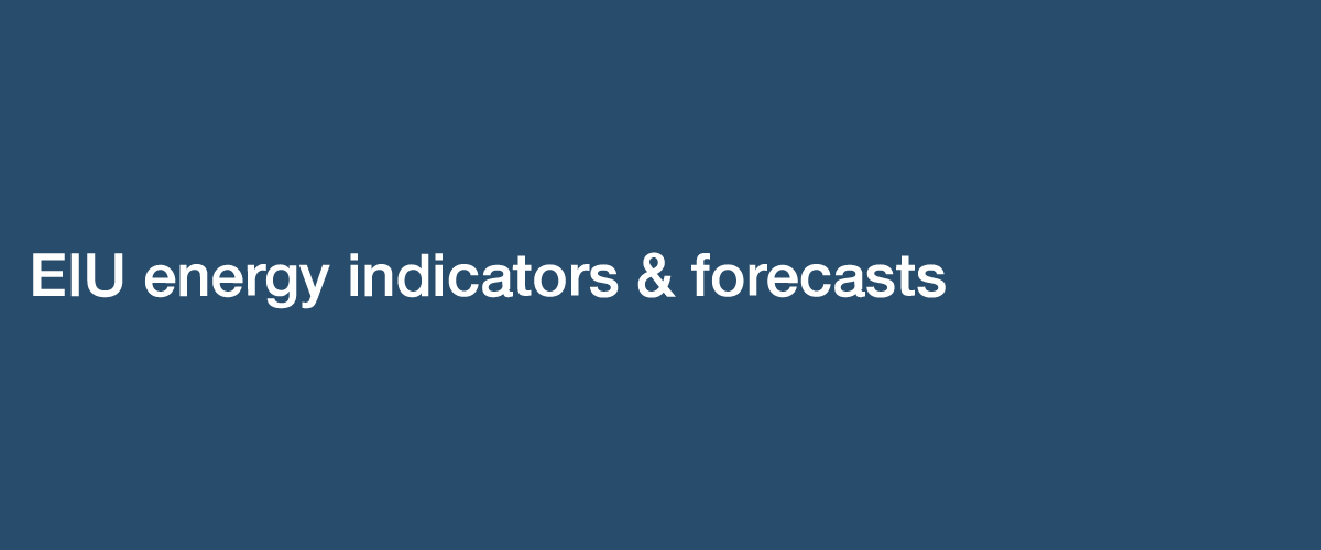 EIU Energy Indicators & Forecasts