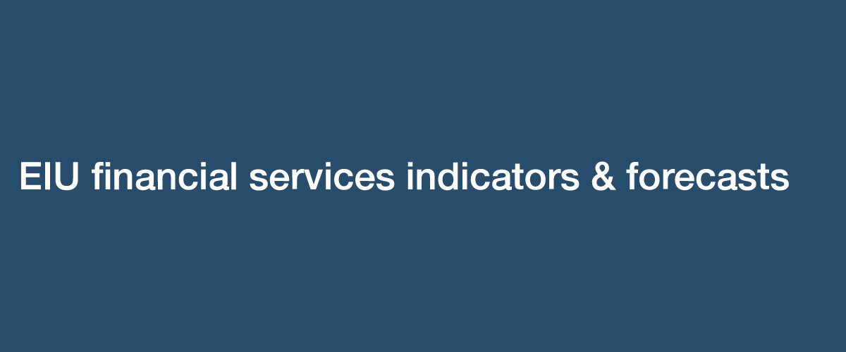 EIU Financial Services indicators & Forecasts